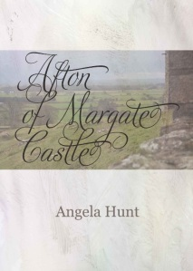 Afton of Margate Castle by Angela Hunt