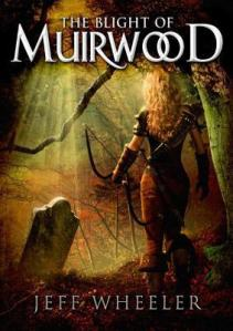 The Blight of Muirwood by Jeff Wheeler